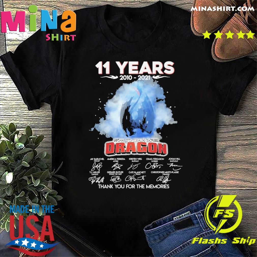 Official 11 Years 2010 2021 How To train your Dragon signature thank you for the memories shirt
