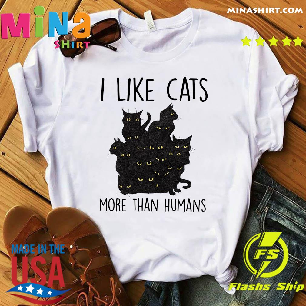 Official I Like Cats More Than Humans Shirt