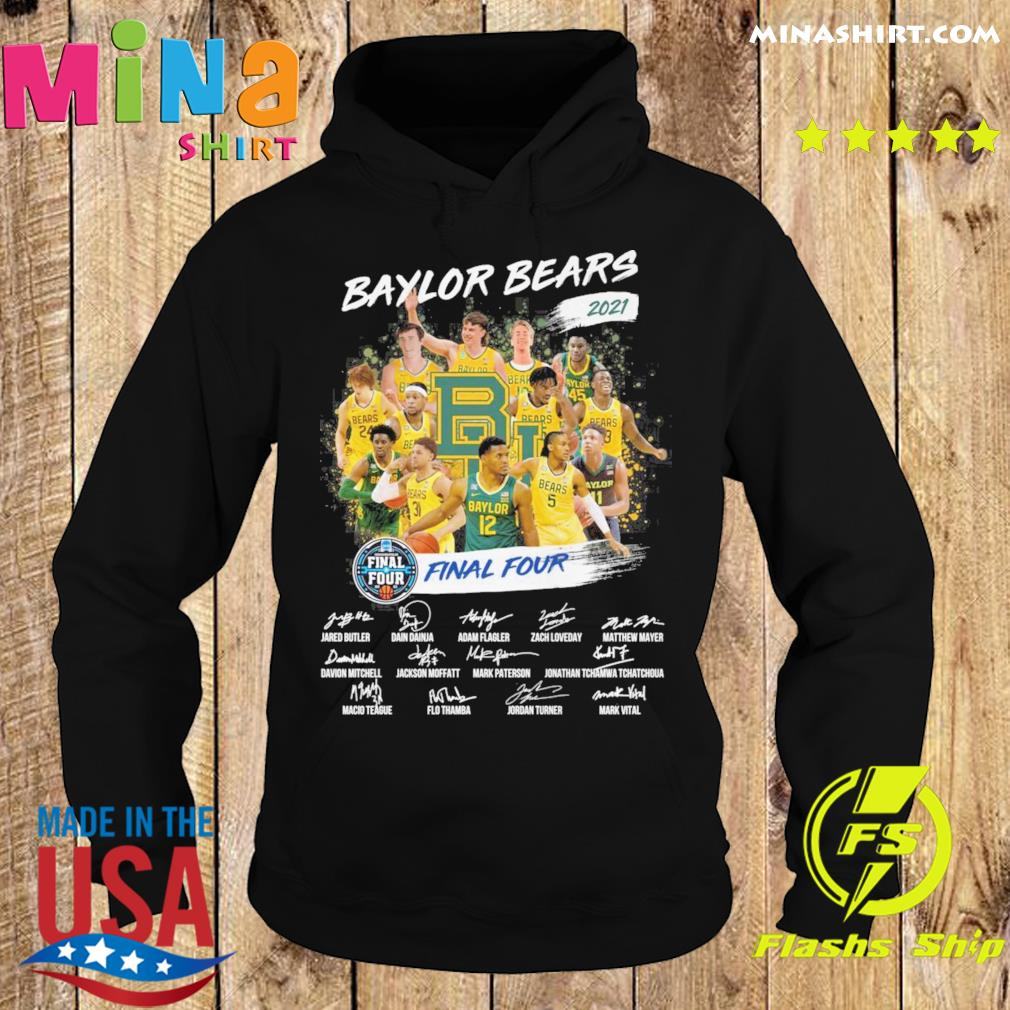 Official Baylor Bears Team Basketball 2021 Final Four Tournament Champions Signatures Shirt Hoodie