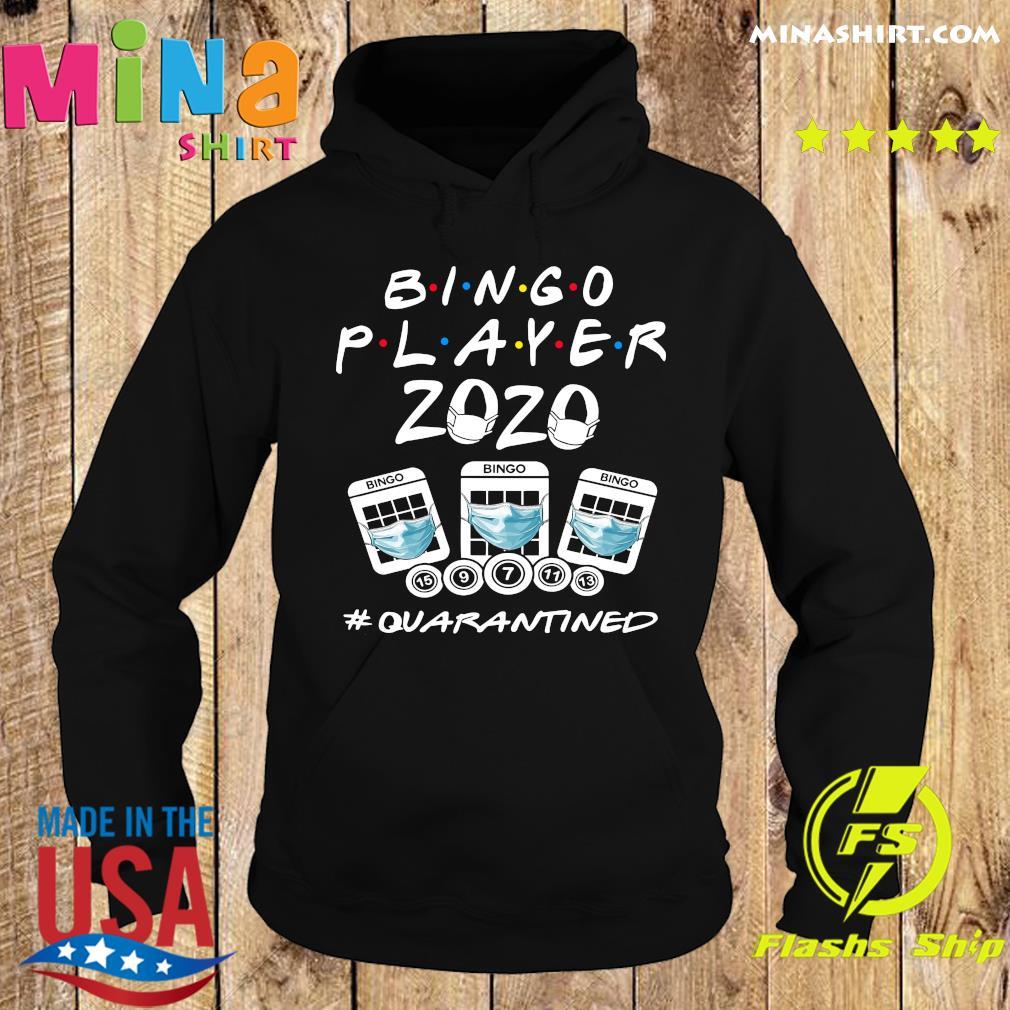 Bingo player 2020 quarantined s Hoodie