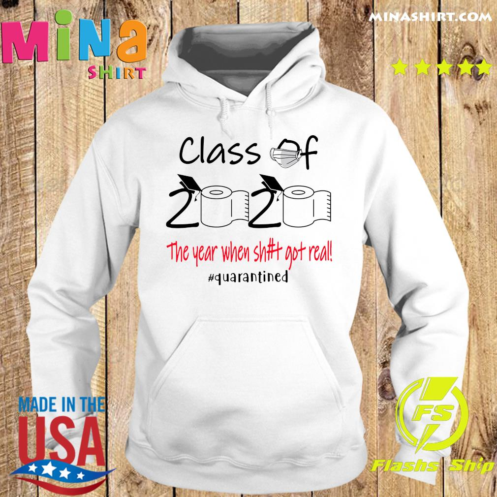 Class of the year when sh#t got real quarantined s Hoodie