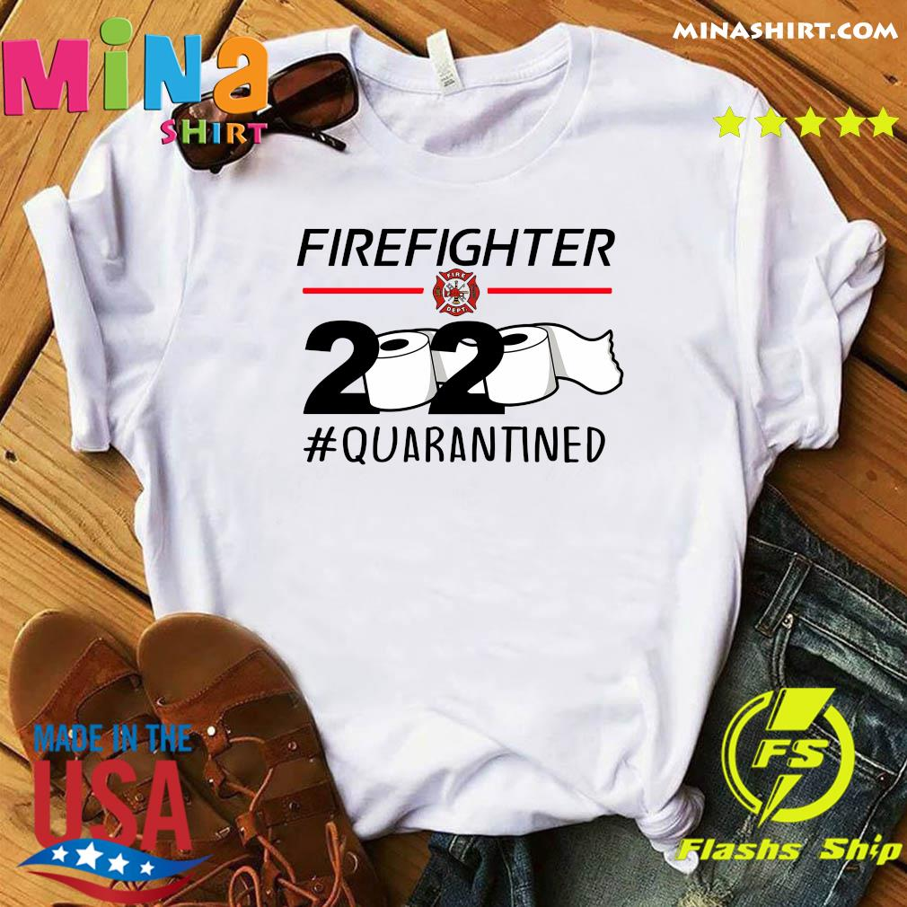 Fireghter 2020 quarantine shirt