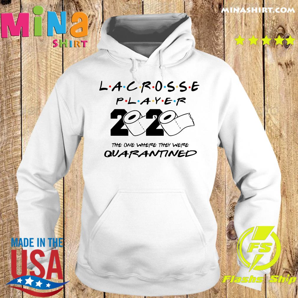 Lacrosse player the one where they were quarantined s Hoodie