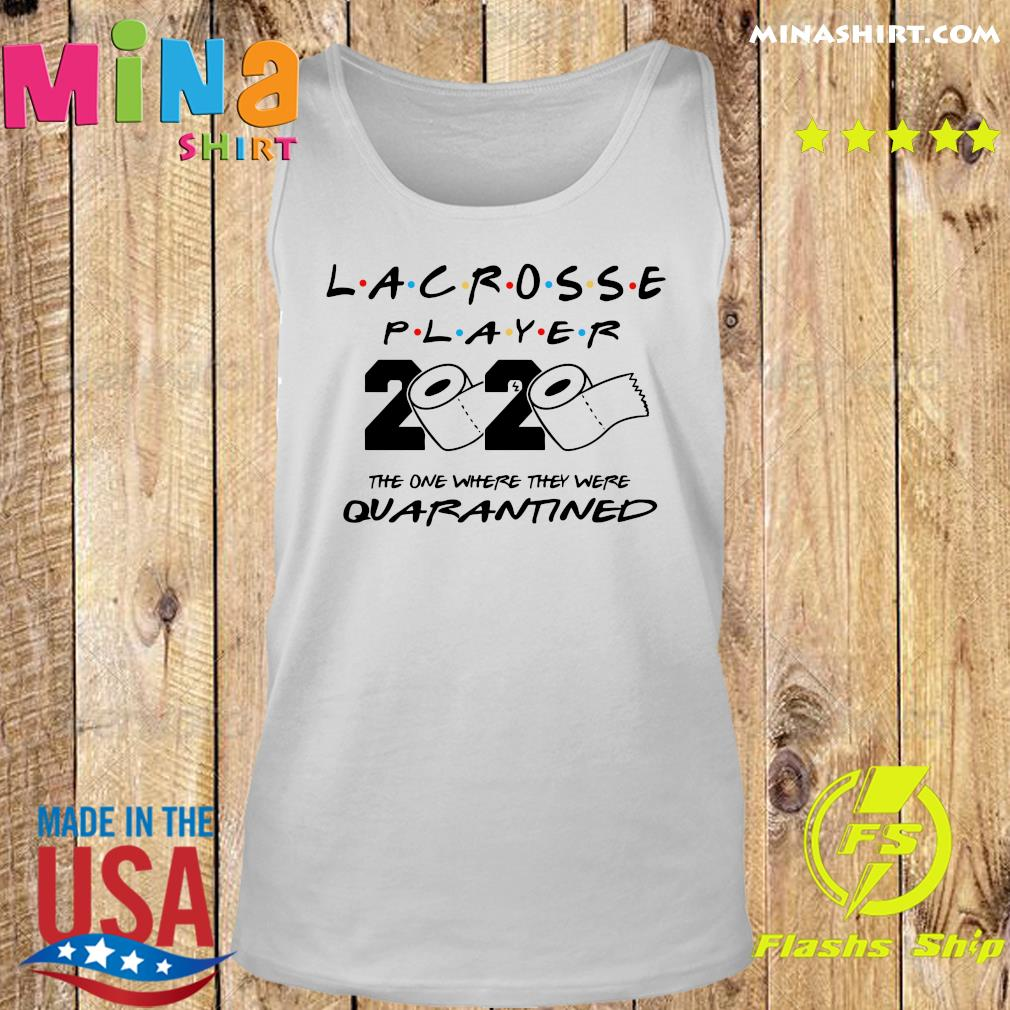 Lacrosse player the one where they were quarantined s Tank top