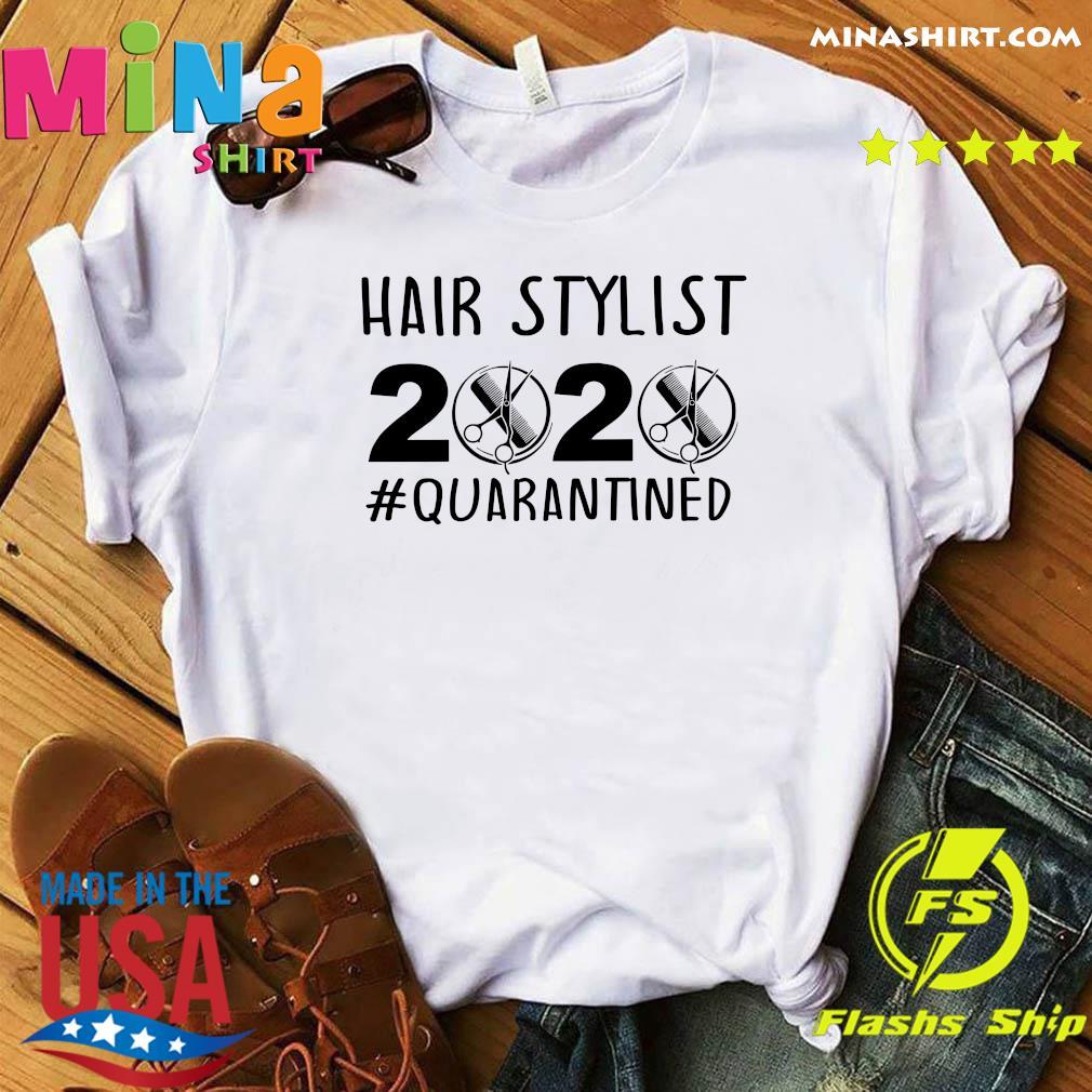 Official Hair stylist 2020 quarantine shirt