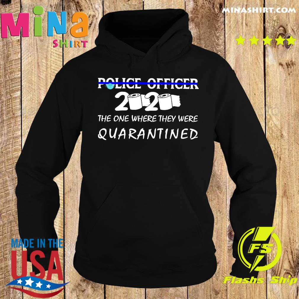 Police officer the one where they were quarantined s Hoodie