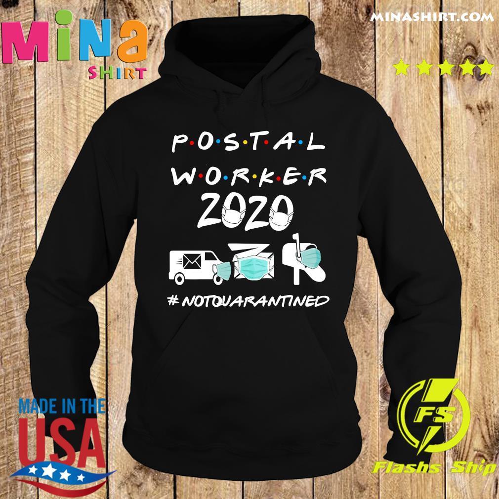Postal worker 2020 not quarantined s Hoodie