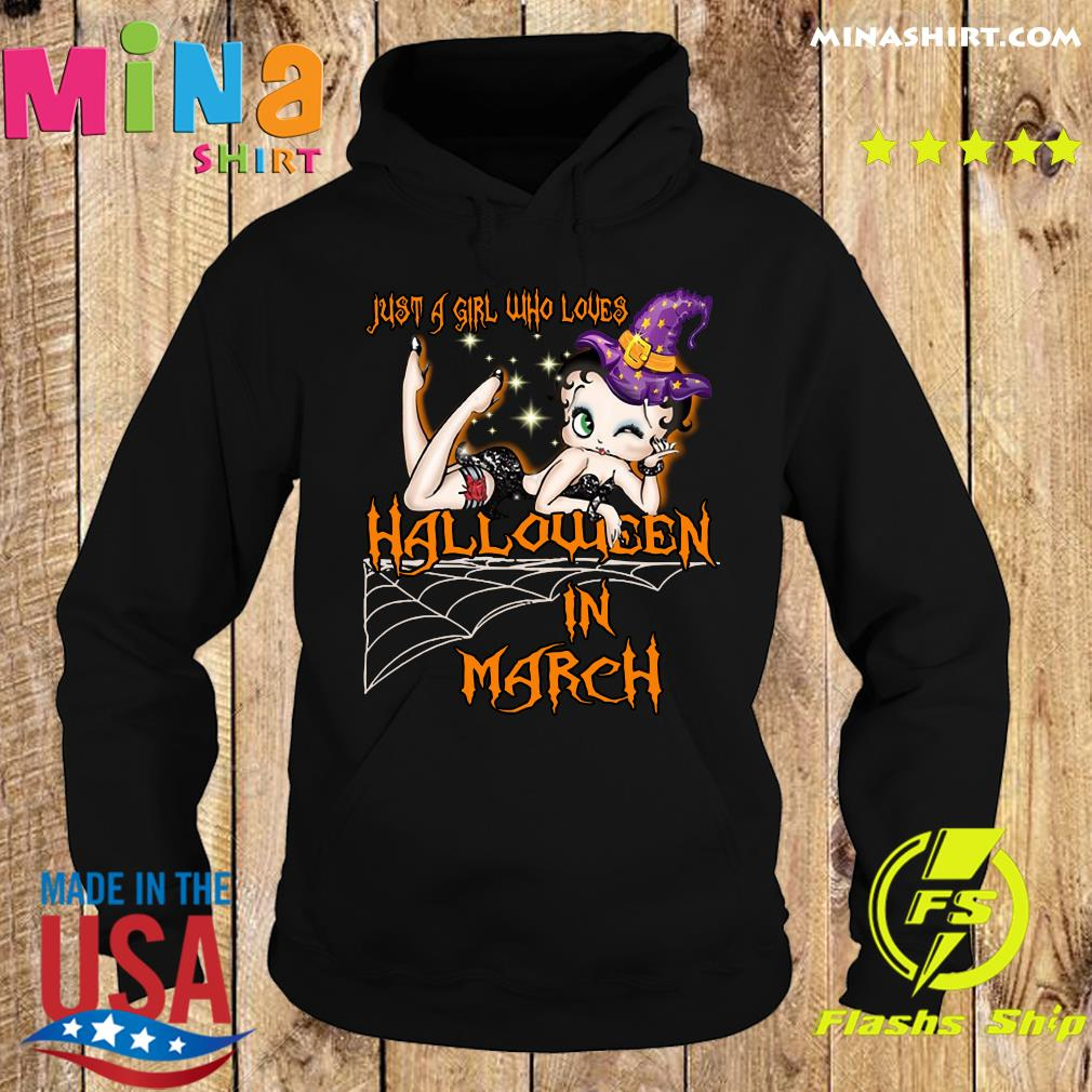 Just A Girl Who Loves Halloween In March Shirt Hoodie