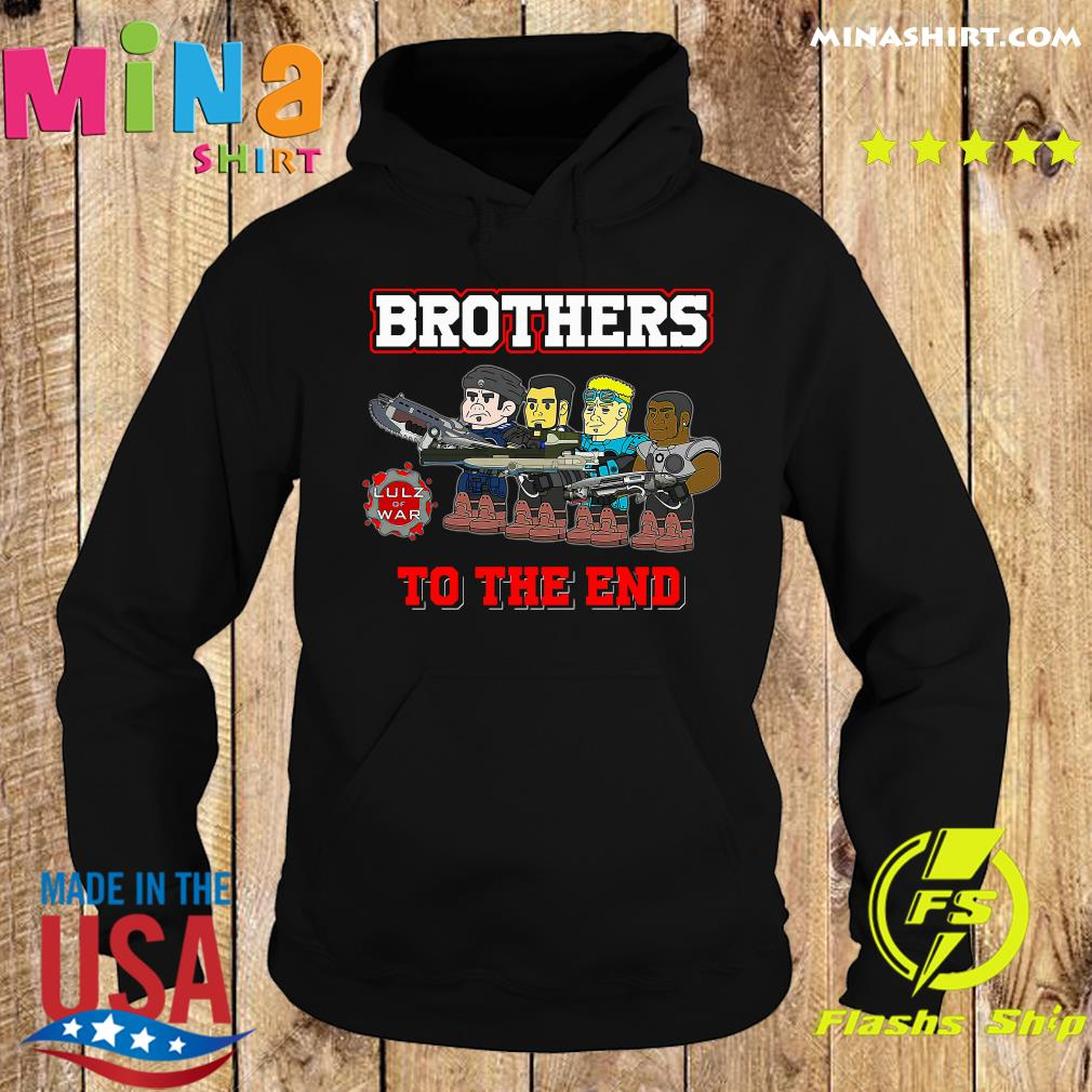 Lulz Of War Brothers To The End Shirt Hoodie