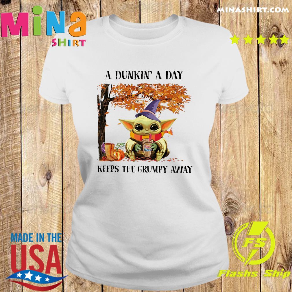 Baby Yoda Hug Dunkin' Donut Coffee A Dunkin' A Day Keeps The Grumpy Away Halloween Shirt Ladies tee