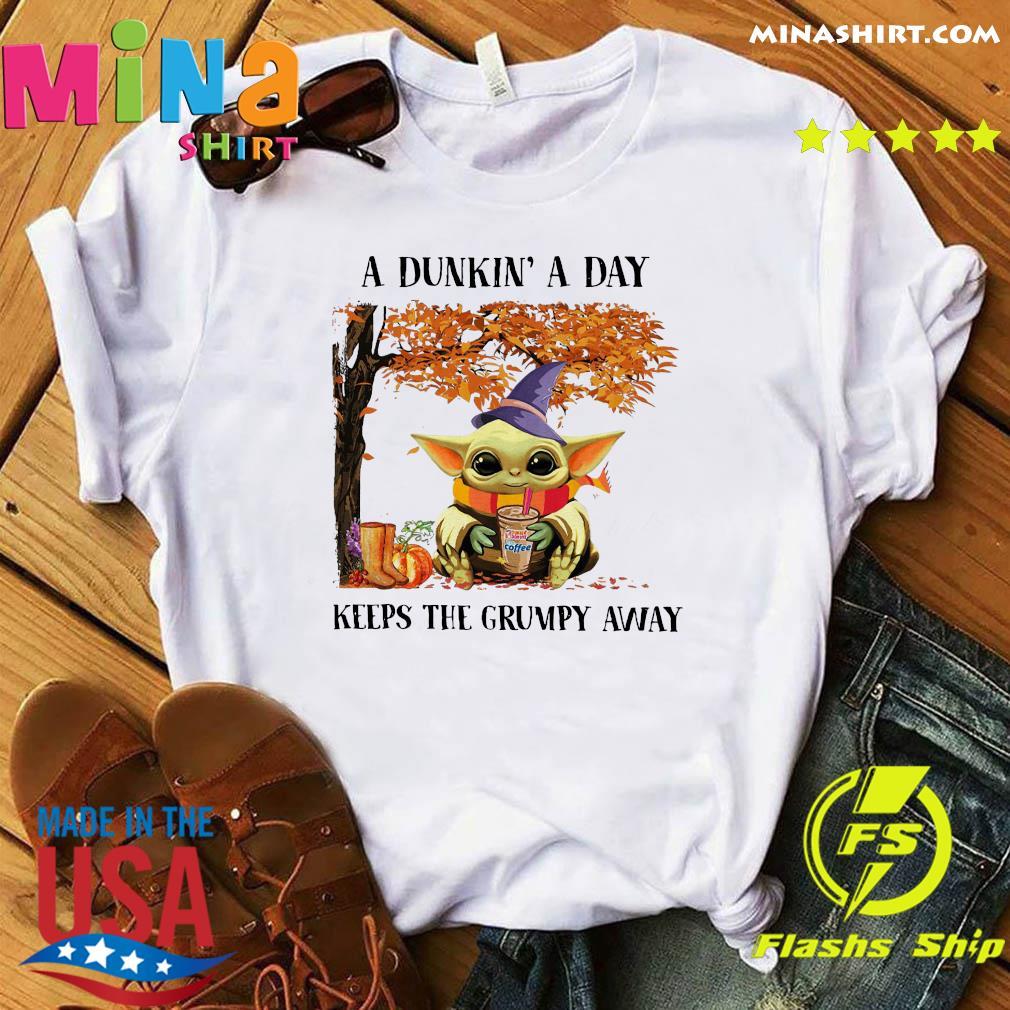 Baby Yoda Hug Dunkin' Donut Coffee A Dunkin' A Day Keeps The Grumpy Away Halloween Shirt