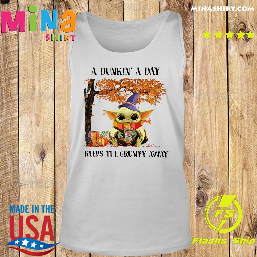 Baby Yoda Hug Dunkin' Donut Coffee A Dunkin' A Day Keeps The Grumpy Away Halloween Shirt Tank top