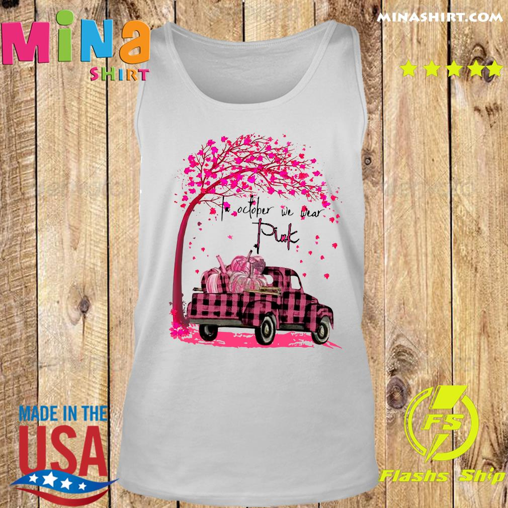 In October We Wear Pink Pumpkin Truck Under Tree Breast Cancer Awareness Halloween Shirt Tank top