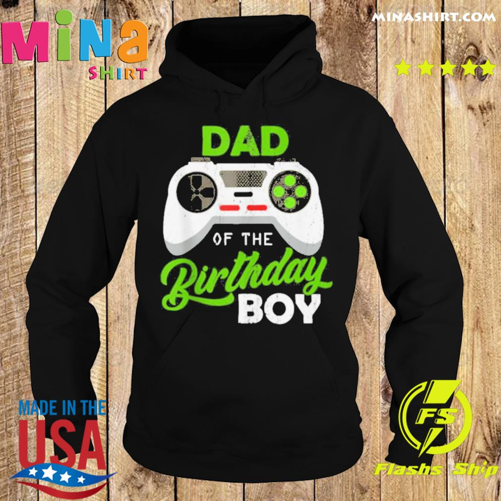 Dad Of The Birthday Boy Video Gamer For Him s Hoodie