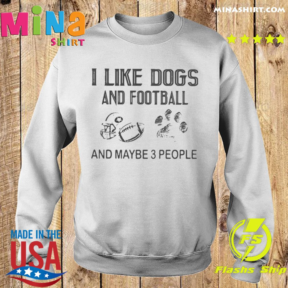 I like football and maybe 3 people quote shirt