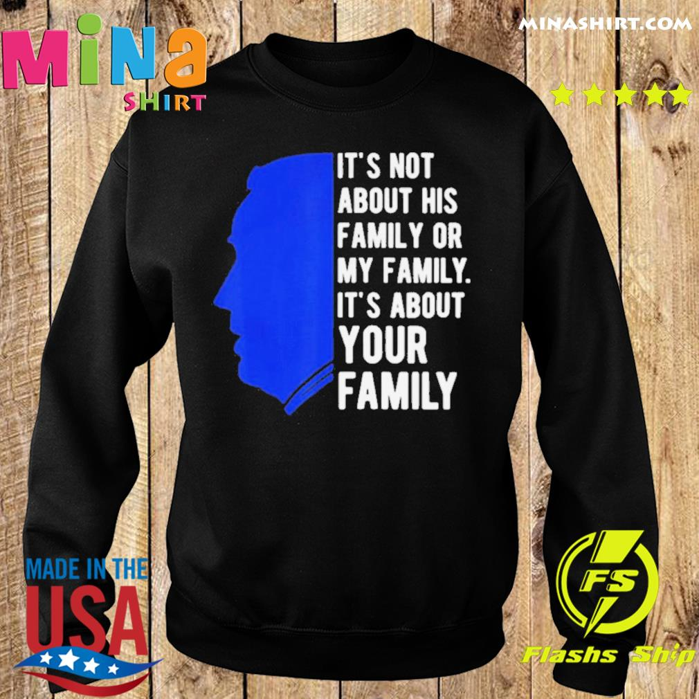 It_s about your family joe biden democrat 2020 shirt