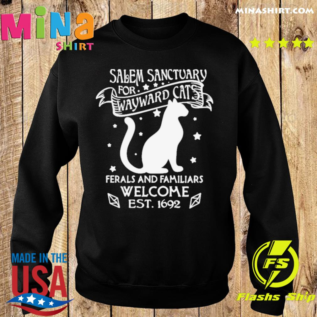 Nice Cat Salem Sanctuary For Wayward Cats Ferals And Familiars Welcome Est 1692 shirt
