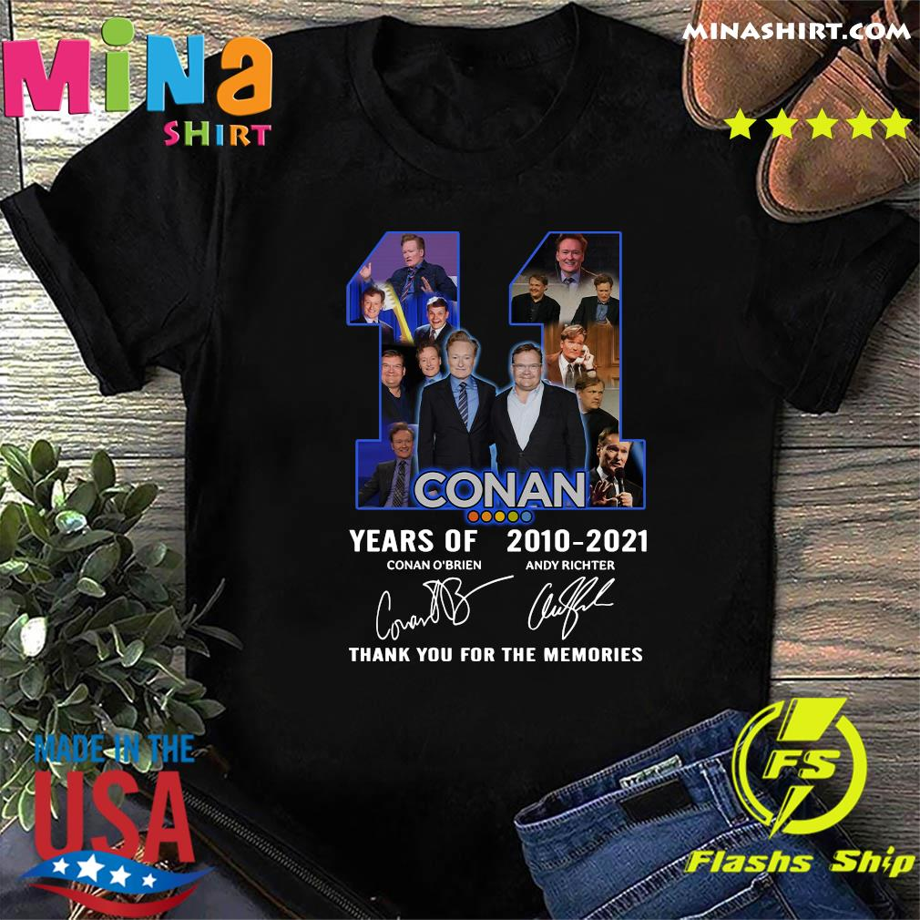 11 Years Of Conan 2010 2021 Thank You For The Memories Signatures Shirt