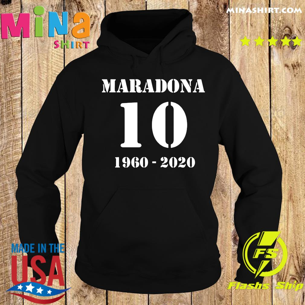 Maradona 10 1960 2020 RIP Diego Maradona Shirt Hoodie