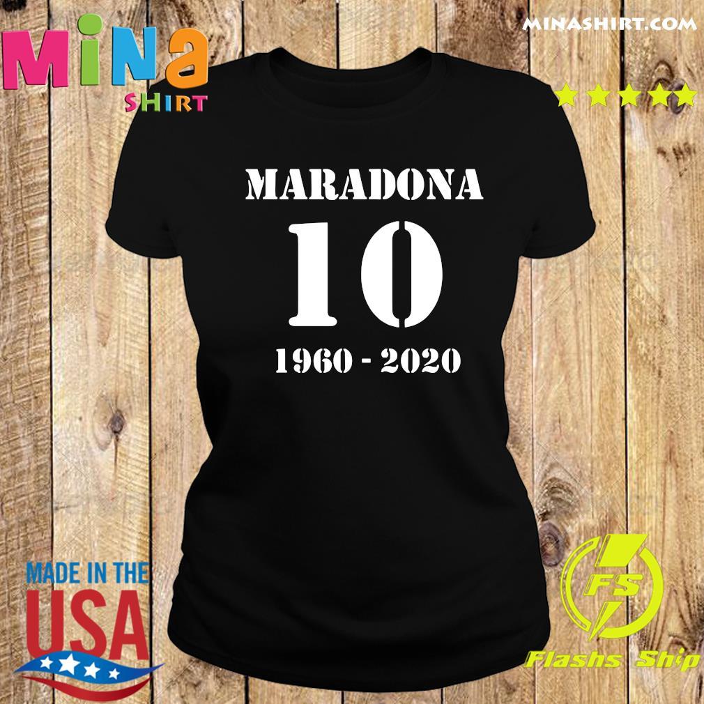 Maradona 10 1960 2020 RIP Diego Maradona Shirt Ladies tee