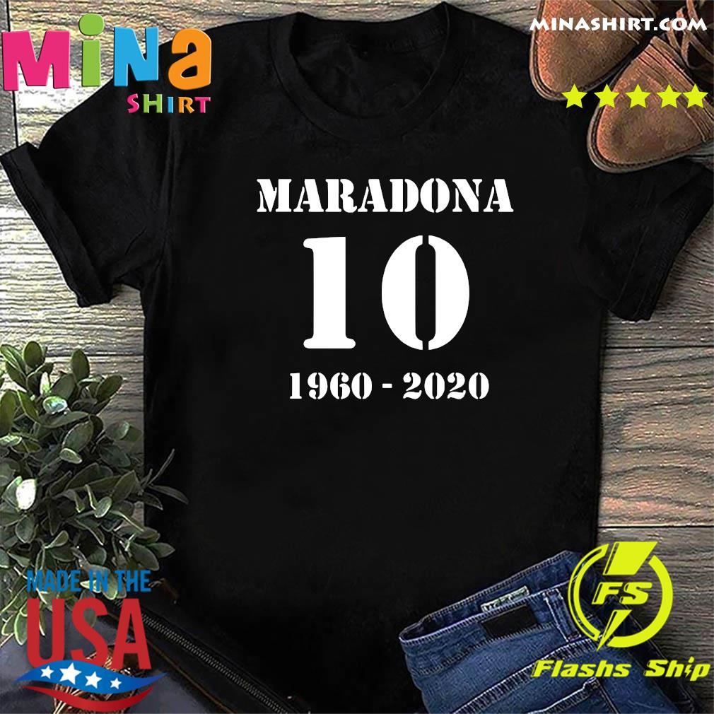 Maradona 10 1960 2020 RIP Diego Maradona Shirt