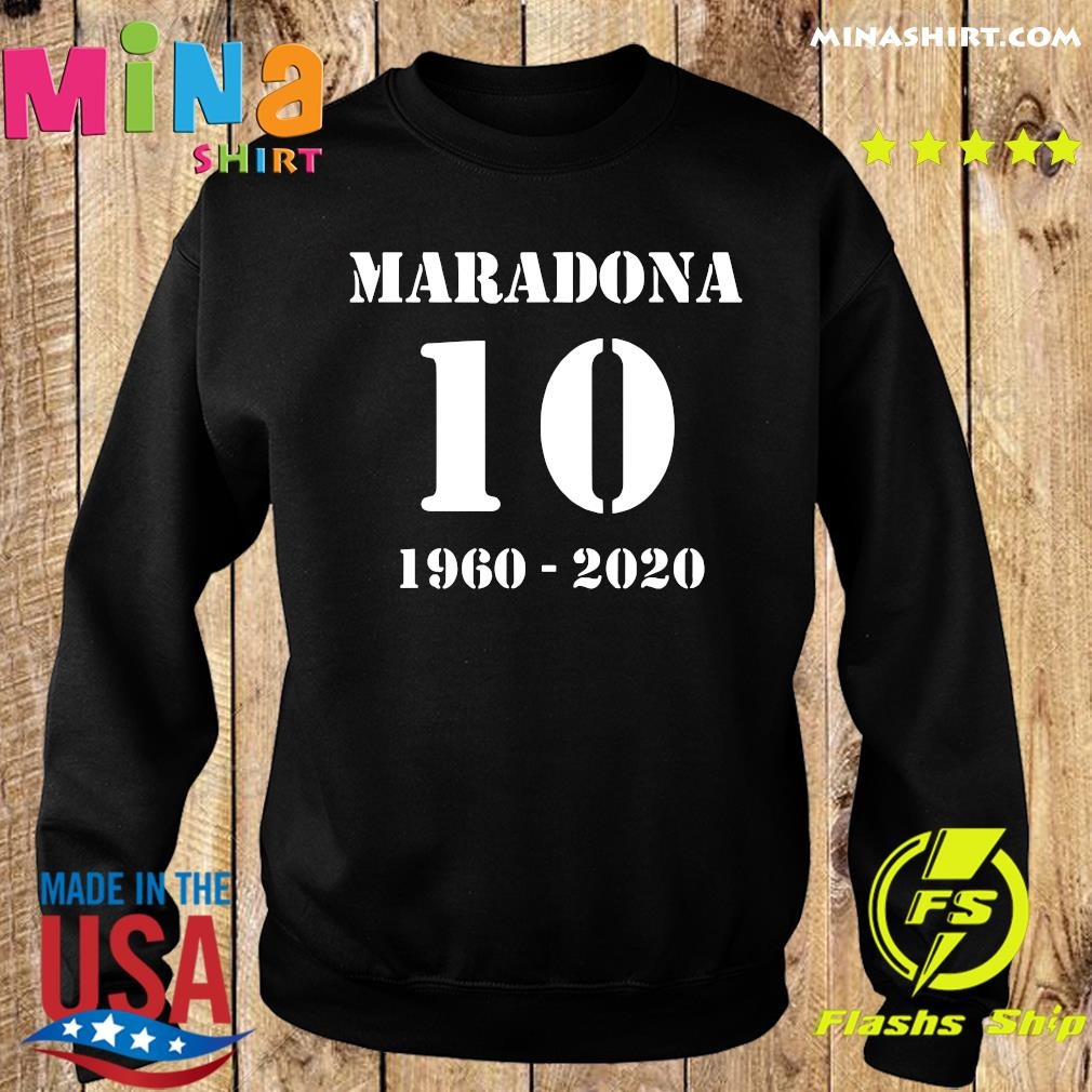 Maradona 10 1960 2020 RIP Diego Maradona Shirt Sweater