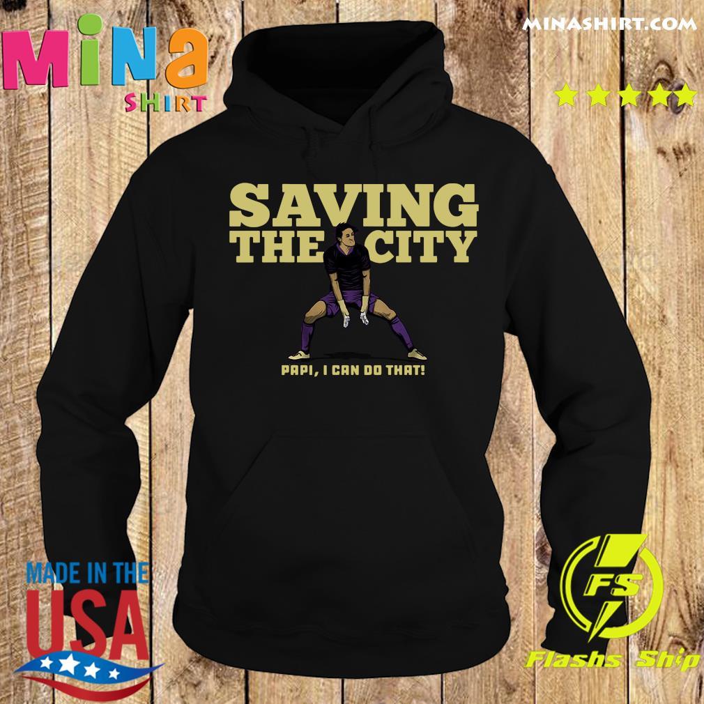 Rodrigo Schlegel Saving The City Papi I Can Do That Shirt Hoodie