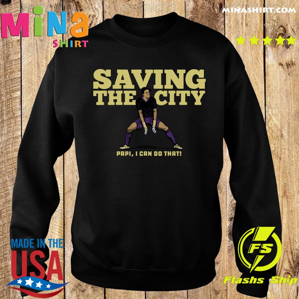 Rodrigo Schlegel Saving The City Papi I Can Do That Shirt Sweater