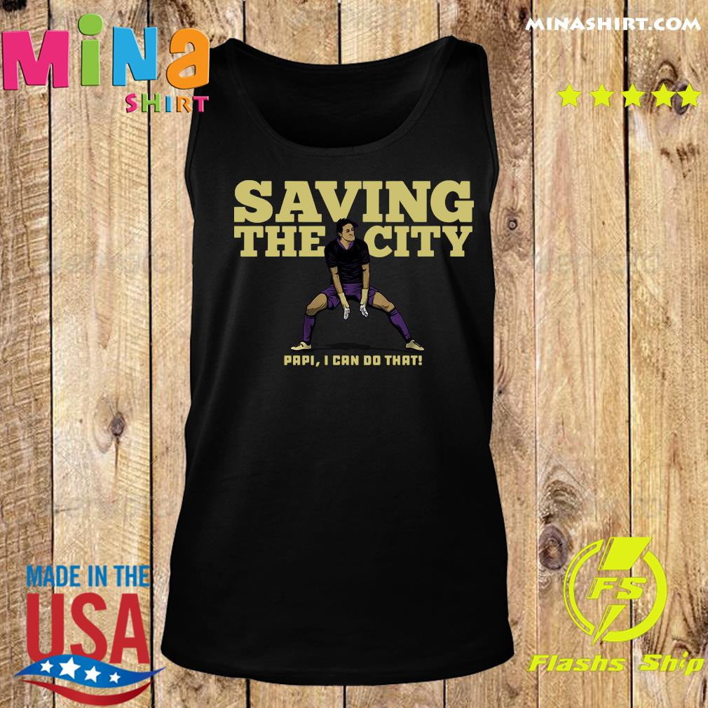 Rodrigo Schlegel Saving The City Papi I Can Do That Shirt Tank top