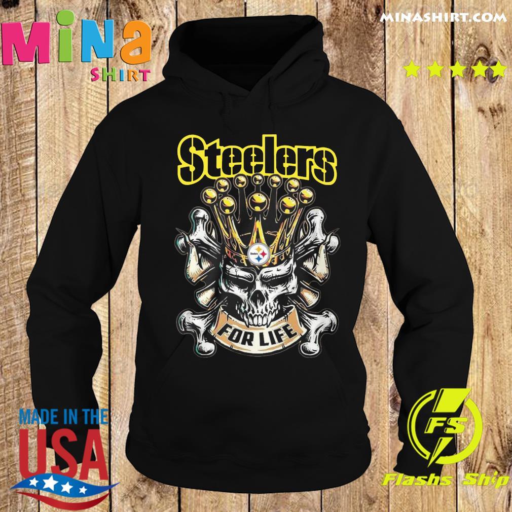 Skull Pittsburgh Steelers For Life Shirt Hoodie