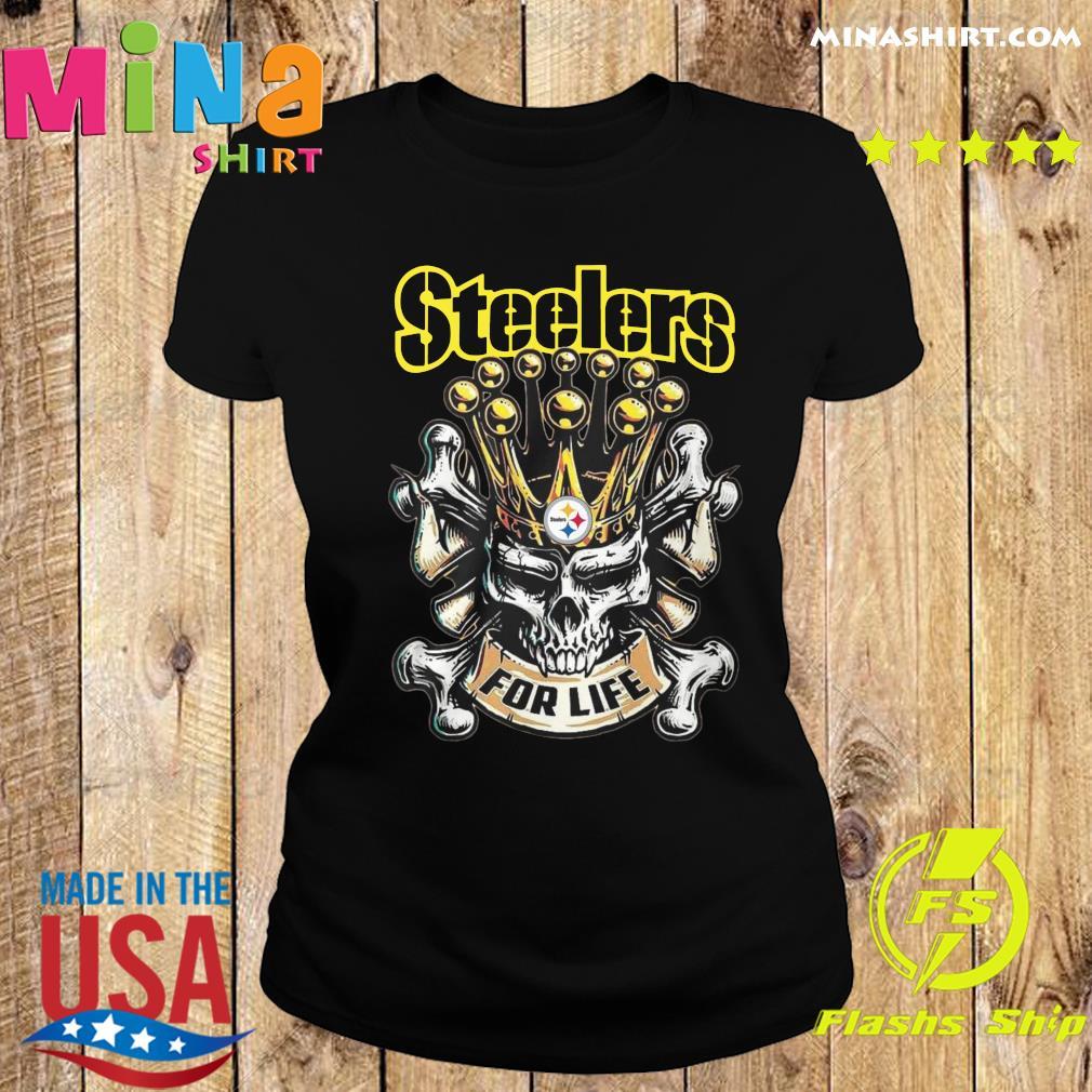 Skull Pittsburgh Steelers For Life Shirt Ladies tee