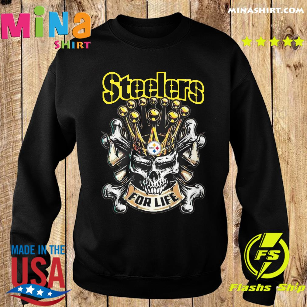 Skull Pittsburgh Steelers For Life Shirt Sweater