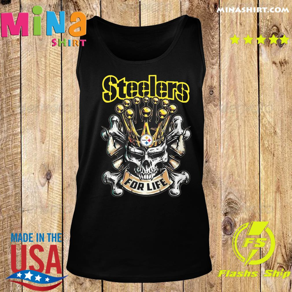 Skull Pittsburgh Steelers For Life Shirt Tank top