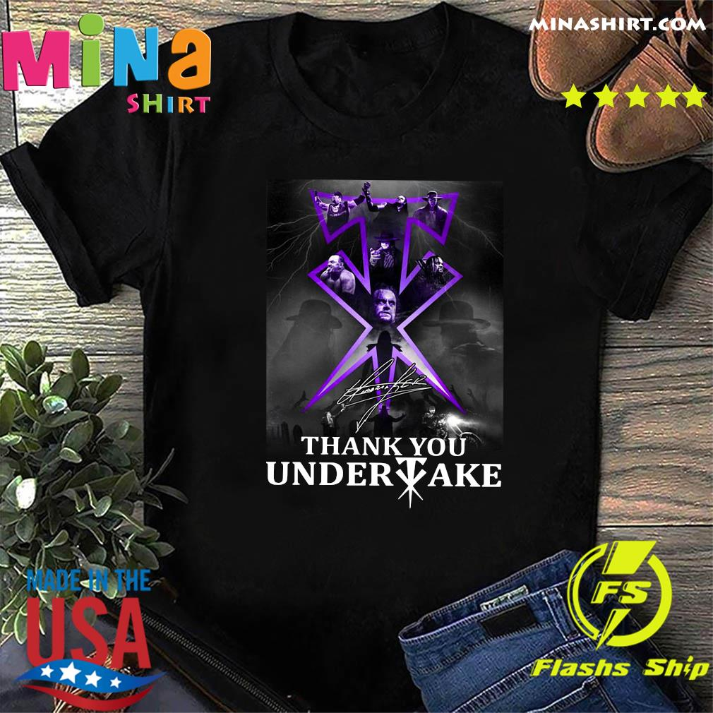 Thank You Undertaker Signature Shirt