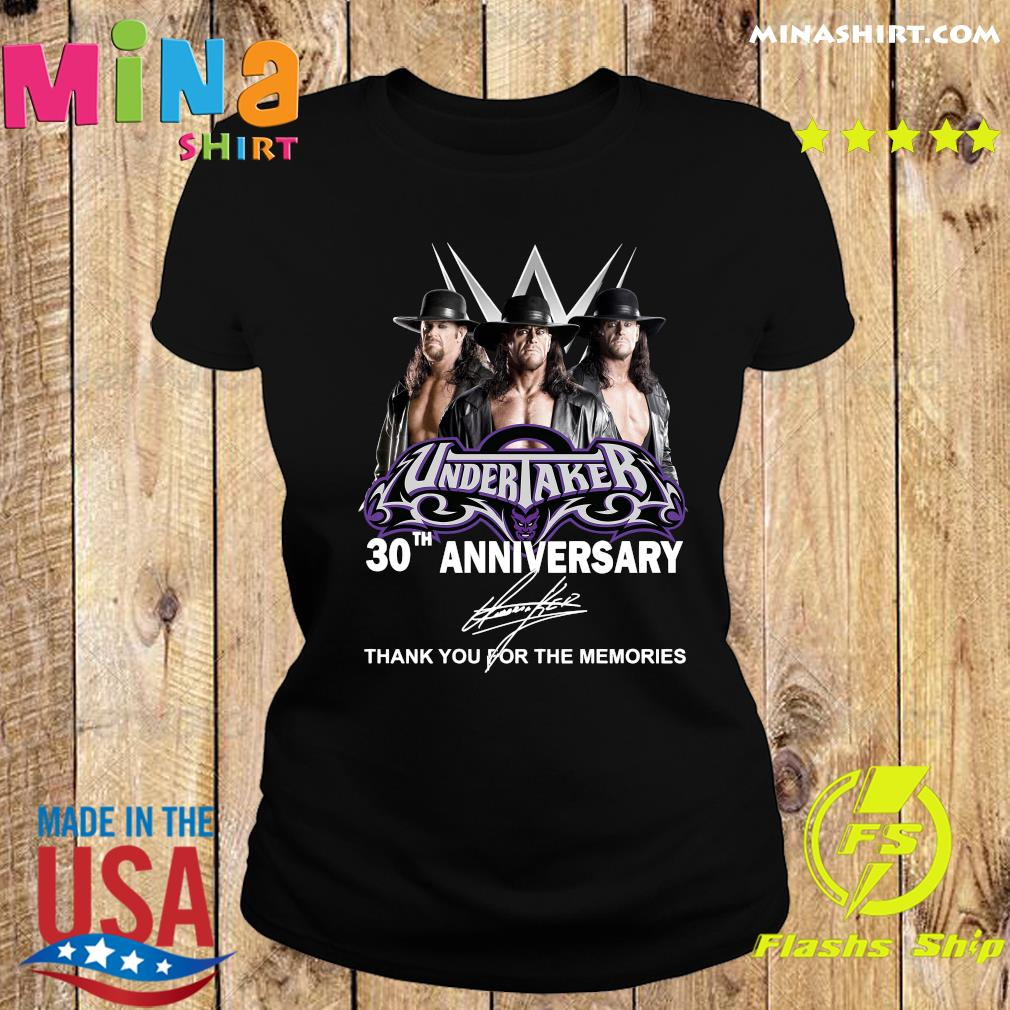 Undertaker 30th Anniversary Thank You For The Memories Signatures Shirt Ladies tee