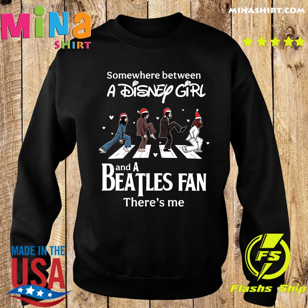 Somewhere Between A Disney Girl And A Beatles Fan There_s Me Shirt